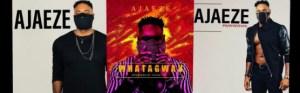 Ajaeze - Whatagwan
